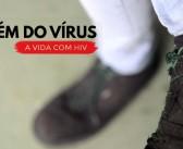Preconceito é o maior mal para quem vive com HIV