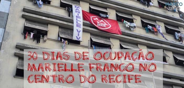 Ocupação Marielle Franco completa 30 dias de resistência e sonhos